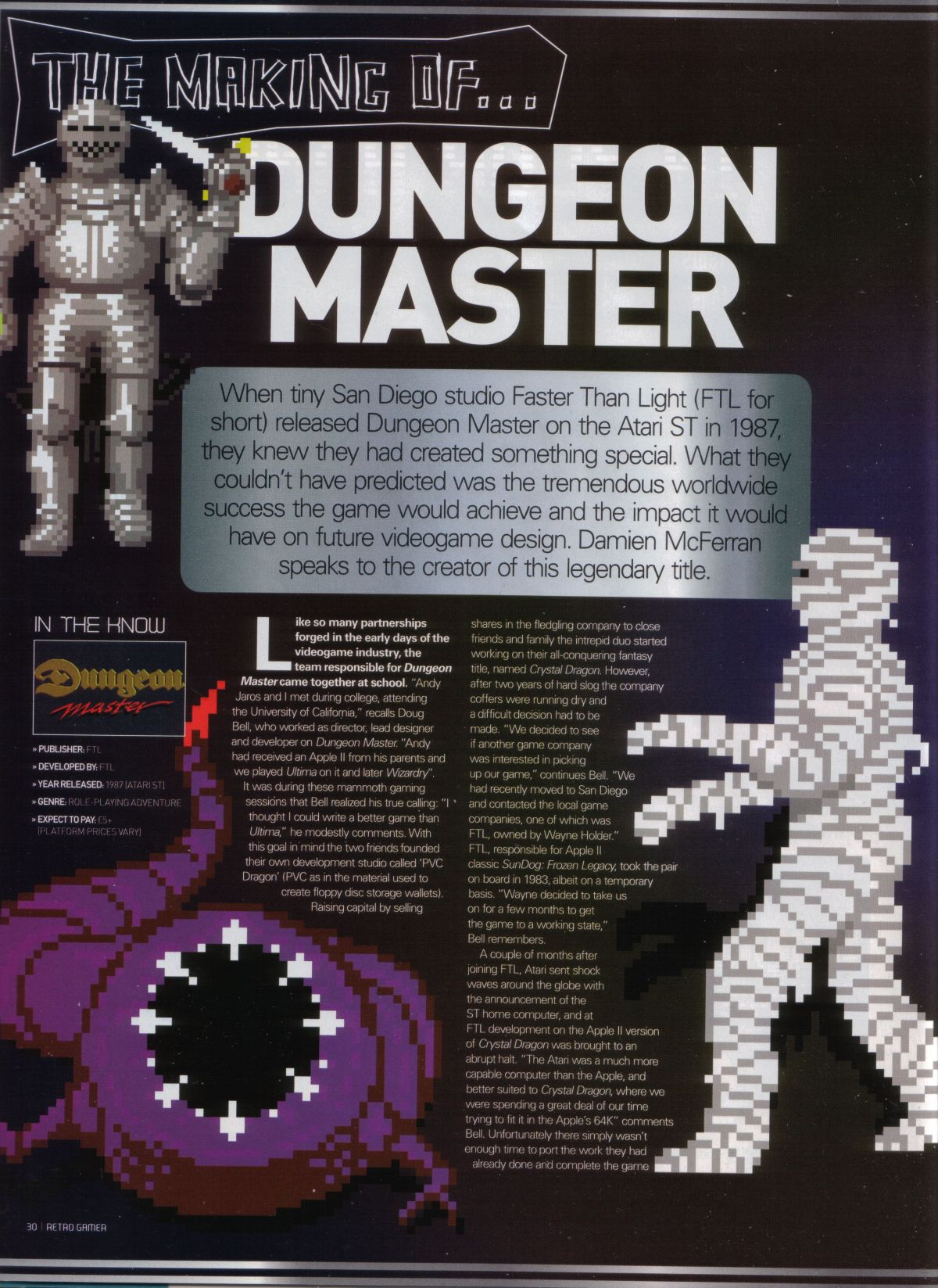 An article titled 'The Making of... Dungeon Master' published in British magazine 'Retro Gamer', Issue #34, February 2007, Pages 30